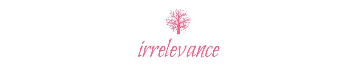 Irrelevance